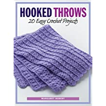 Hooked Throws: 20 Easy Crochet Projects by Margaret Hubert (2006-09-01)