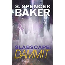 Slabscape: Dammit