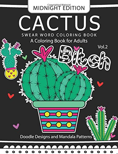 CACTUS Swear Word Coloring Book Midnight Edition Vol.2: Doodle, Mandala, Adult for men and women coloring books (Black pages): Volume 2 por Barbara Gomez