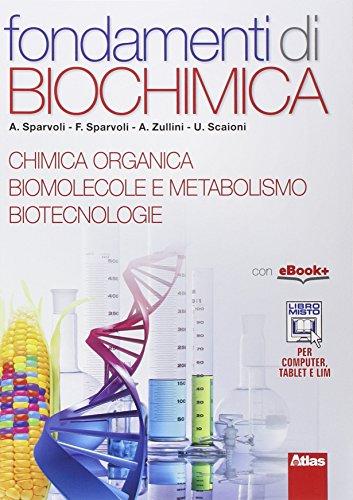 Fondamenti di biochimica. Per i Licei e gli Ist. magistrali. Con e-book. Con espansione online