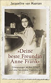 »Deine beste Freundin Anne Frank«: Erinnerungen an den Krieg und eine besondere Freundschaft