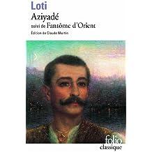 Aziyadé / Fantôme d'Orient by Pierre Loti (1991-01-15)