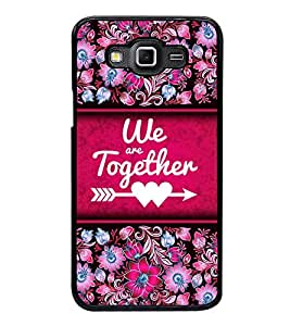 Fuson We Are Together Designer Back Case Cover for Samsung Galaxy Grand 3 :: Samsung Galaxy Grand Max G720F (Love Quotes Inspiration Emotion Care Fun Funny)