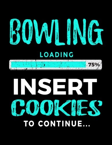 Bowling Loading 75% Insert Cookies To Continue: Bowling Notebook Journals por Dartan Creations