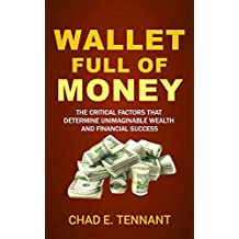 Wallet Full of Money: The Critical Factors that Determine Unimaginable Wealth and Financial Success (English Edition)