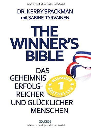 Winner's Bible: Das Geheimnis erfolgreicher und glücklicher Menschen (Goldegg Leben und Gesundheit)