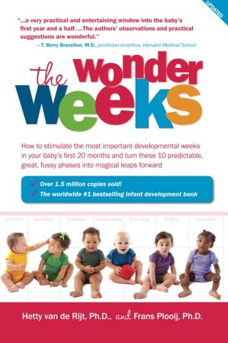 The Wonder Weeks: How to stimulate your baby's mental development and help him turn his 10 predictable, great, fussy phases into magical leaps forward por Hetty van de Rijt Ph.D.