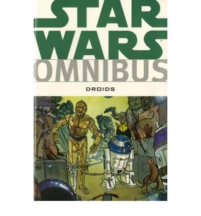 [(Star Wars: Droids Omnibus)] [ By (author) Brian Daley, By (author) Anthony Daniels, By (author) Jan Strnad, By (author) Dan Thorsland, By (author) Ryder Windham, By (artist) Bill Hughes, By (artist) Igor Kordey, By (artist) Andy Mushynsky, By (artist) Ian Gibson ] [August, 2008] par Brian Daley