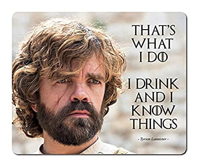 Tyrion Lannister - I Drink and I Know Things (That's What I Do) - Game of Thrones - Mouse Pad / Mat