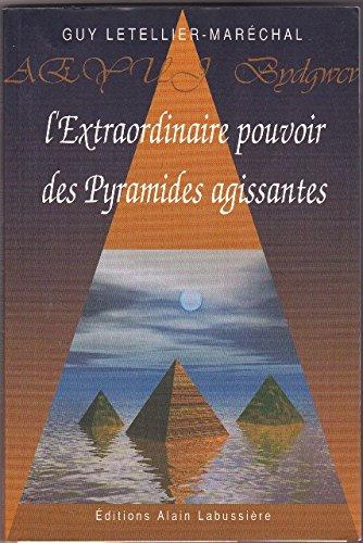 L'extraordinaire pouvoir des pyramides agissantes