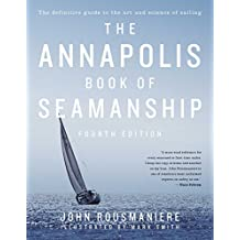 The Annapolis Book of Seamanship: Fourth Edition (English Edition)