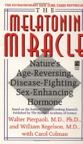 the-melatonin-miracle-natures-age-reversing-disease-fighting-sex-enhancing-hormone-by-walter-pierpao