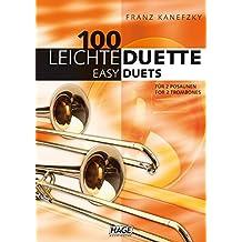100 leichte Duette für 2 Posaunen: Notenbuch für 2 Posaunen