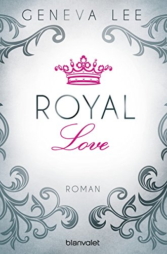 Royal Love: Roman (Die Royals-Saga 3)
