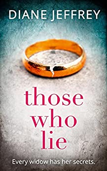 Those Who Lie: the gripping new thriller you won't be able to stop talking about by [Jeffrey, Diane]