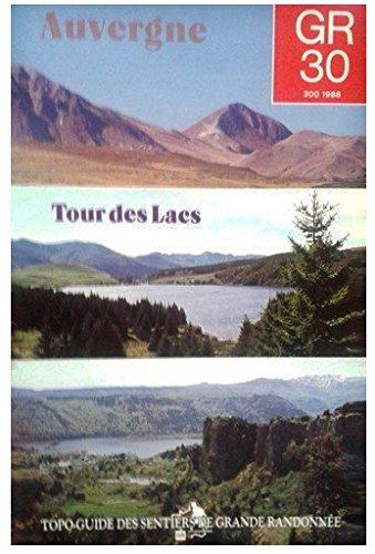 GR 30 gr tour des lacs d'Auvergne  183 Kms (Puy-de-Dôme) : Parc Naturel Régional des Volcans d'auvergne