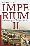 Imperium II: Vom Aufstieg und Fall großer Reiche - Hans-Christian Huf
