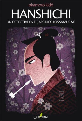 HANSHICHI. Un detective en el Japón de los samuráis por Kido Okamoto