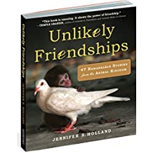 Unlikely Friendships: 47 True Stories of Animal Friendship