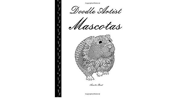 Buy Doodle Artist: Mascotas; Un Libro Para Colorear Adultos Book ...