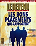 REVENU FRANCAIS (LE) [No 260] du 01/06/1992 - LES BONS PLACEMENTS QUI RAPPORTENT - LES 14 MEILLEURS PLACEMENTS - OBLIGATIONS ET SICAV - LES ACTIONS A PLUS-VALUES - IMMOBILIER - COMMENT INVESTIR AVANT LA REPRISE