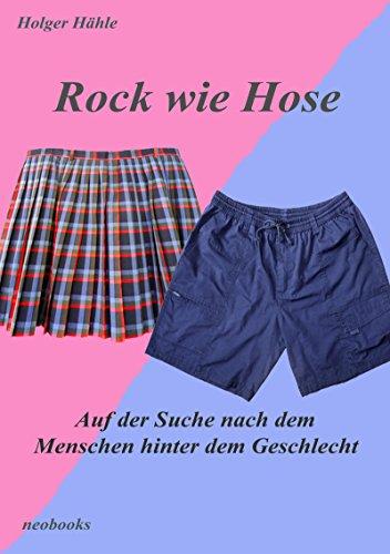 Rock wie Hose: Auf der Suche nach dem Menschen hinter dem Geschlecht Voller Rock Nylon Rock