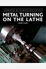 Metal Turning on the Lathe (Crowood Metalworking Guides) Hardcover