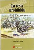 Tesis Prohibida, La (Novela (galland Books))