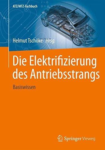 Die Elektrifizierung des Antriebsstrangs: Basiswissen (ATZ/MTZ-Fachbuch)