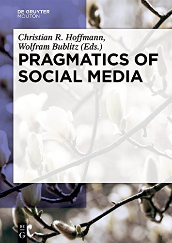 Pragmatics of Social Media (Handbooks of Pragmatics)