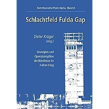 Schlachtfeld Fulda Gap: Schriftenreihe Point Alpha, Band 2