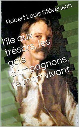 l'île aux trésors, les gais compagnons, le mort vivant par Robert Louis Stévenson