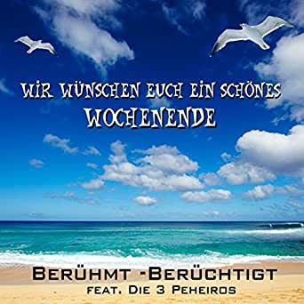 Wir wünschen Euch ein schönes Wochenende (feat. Die 3