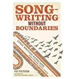 [(Songwriting without Boundaries: Lyric Writing Exercises for Finding Your Voice)] [Author: Pat Pattison] published on (