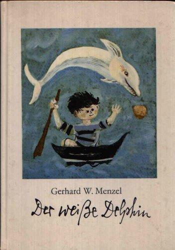 Gerhard W. Menzel: Der weiße Delphin
