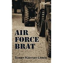 Air Force Brat by Susan Kiernan-Lewis (2012-02-12)