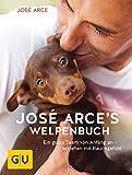 José Arces Welpenbuch: Ein gutes Team von Anfang an - erziehen mit Bauchgefühl (GU Tier Spezial)