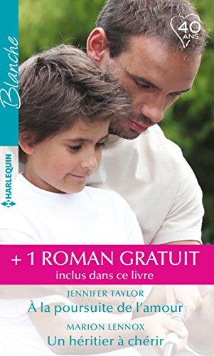 À la poursuite de l'amour - Un héritier à chérir - Le meilleur des remèdes (Blanche) (French Edition)