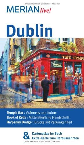 Dublin: Mit Kartenatlas im Buch und Extra-Karte zum Herausnehmen (MERIAN live)