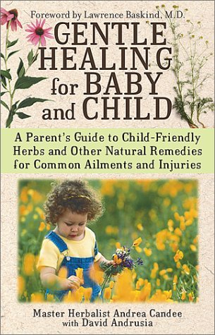 Gentle Healing for Baby and Child by Andrea Candee (14-Jan-2002) Paperback