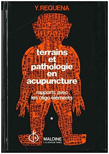 Terrains et pathologie en acupuncture, R...