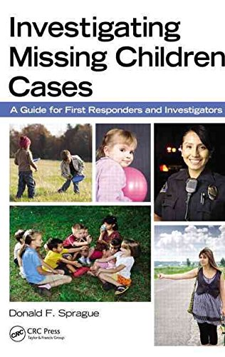[(Investigating Missing Children Cases : A Guide for First Responders and Investigators)] [By (author) Donald F. Sprague ] published on (October, 2012)