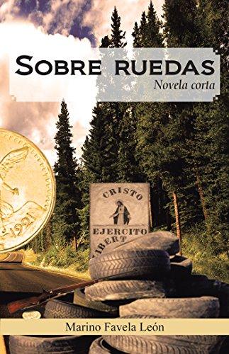Sobre Ruedas: Novela Corta por Marino Favela León