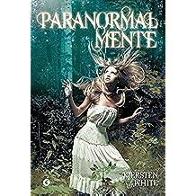 Paranormalmente (Paranormalcy Vol. 1)