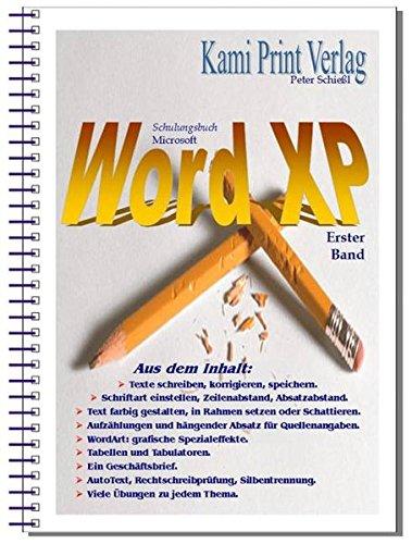 Microsoft Word XP - Erster Band: Schulungsbuch mit zahlreichen im Text integrierten Übungen (Microsoft-übung Band)