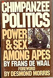 Chimpanzee Politics: Power and Sex Among Apes by F. B. M. De Waal (1983-01-01)
