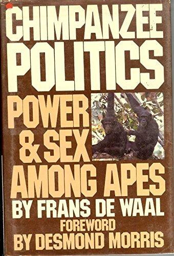 Chimpanzee Politics: Power and Sex Among Apes by F. B. M. De Waal (1983-01-01)
