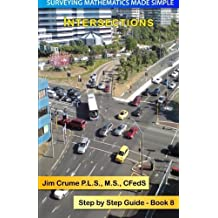 Intersections: Step by Step Guide (Surveying Mathematics Made Simple) (Volume 8) by Jim Crume (2013-11-17)