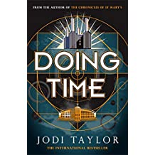 Doing Time: a hilarious new spinoff from the Chronicles of St Mary's series (The Time Police)
