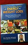 Low Fat Raw Vegan Recipes for Energy and Weight Loss by Dan McDonald